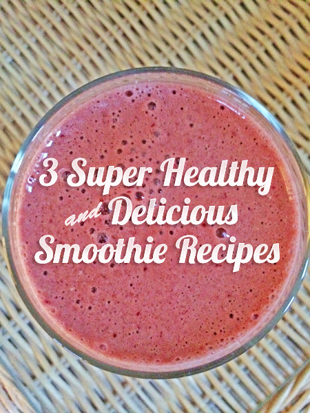 super healthy smoothie recipes