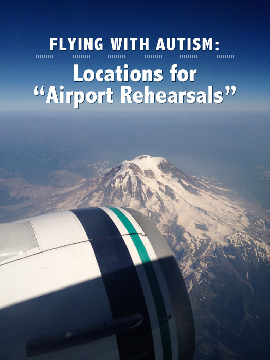 flying with autism - airport rehearsal locations