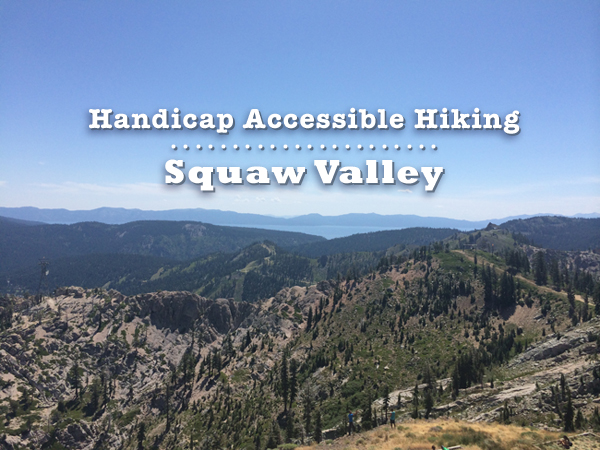 handicap accessible hiking squaw valley at lake tahoe