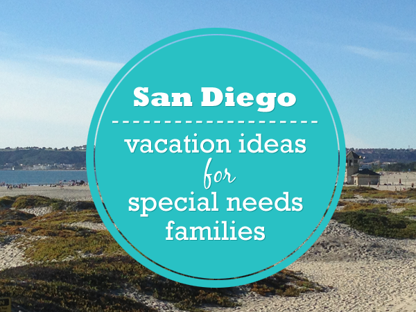 san diego summer vacation ideas - special needs family
