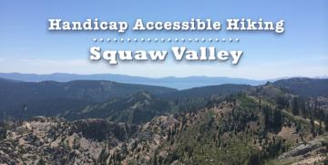 Accessible Hiking Trails in Squaw Valley at Lake Tahoe
